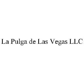 La Pulga Las Vegas >> La Pulga De Las Vegas Llc Trademark Of La Pulga De Las Vegas